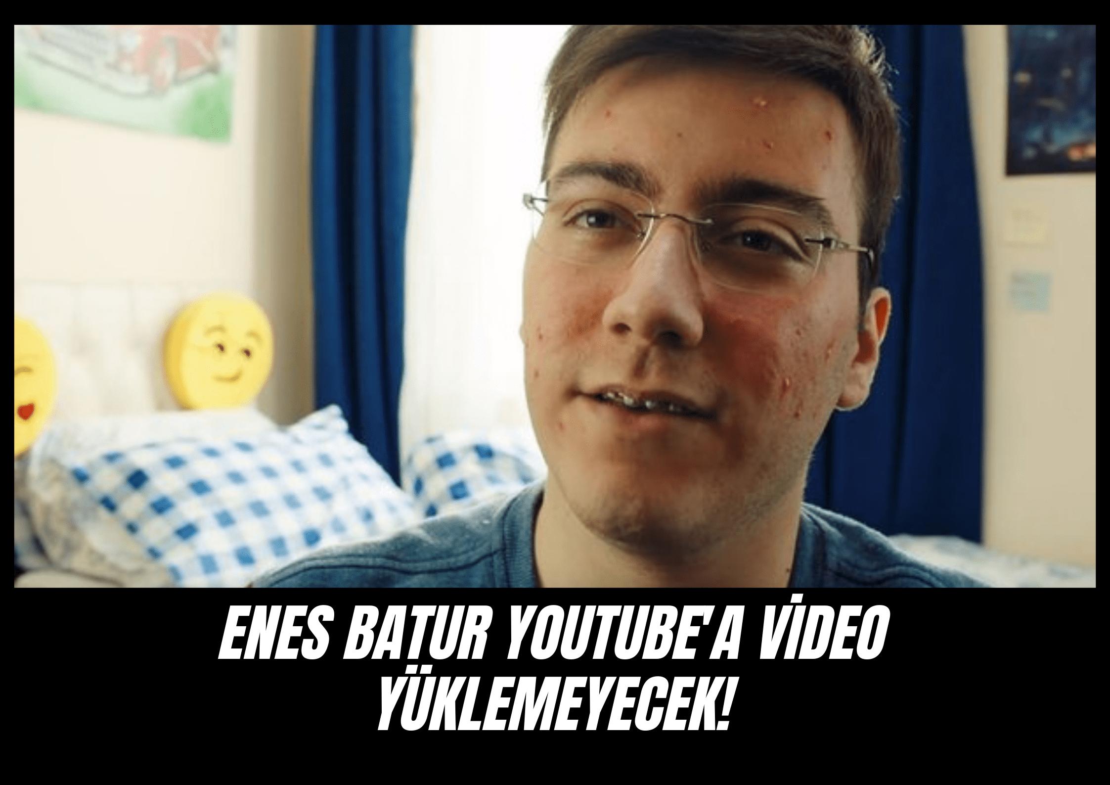 Unlu Youtuber Enes Baturun sinir krizi gecirten Youtube yasagi